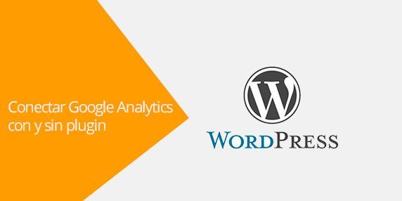 WordPress: Cómo conectar Google Analytics (con plugin)
