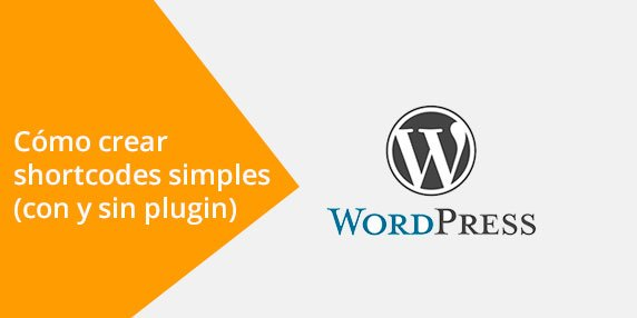 WordPress: Cómo crear shortcodes simples (con plugin)