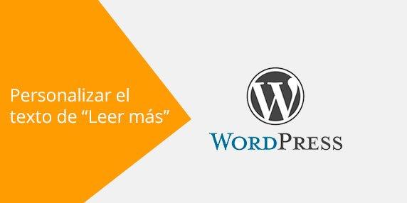 """WordPress: Cómo personalizar el texto del enlace """"Leer más"""""""