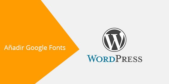 Cómo instalar Google Fonts en WordPress