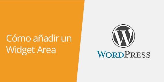 WordPress: Cómo añadir un widget area