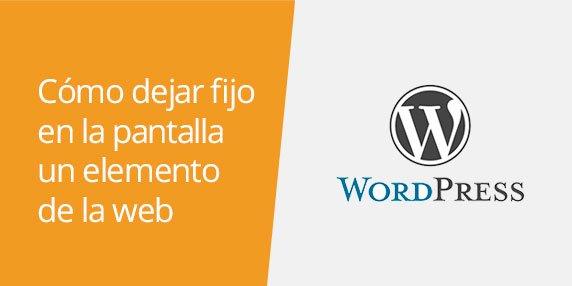 WordPress: Cómo dejar un elemento de la web fijo en la pantalla | CSS position fixed