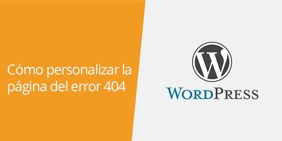 WordPress: Cómo personalizar la página del error 404