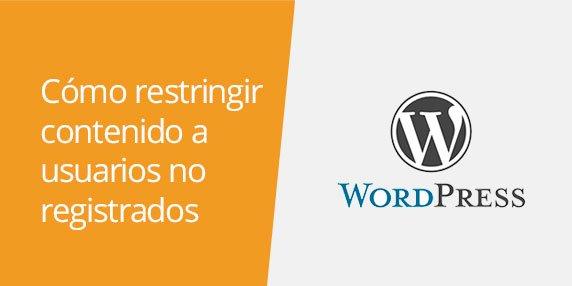 WordPress: Cómo restringir contenido a usuarios no registrados | Ocultar contenido en WordPress