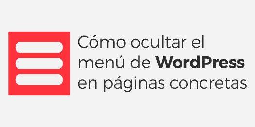 💡 Tutorial - Cómo esconder el menú en páginas concretas | No mostrar menú WordPress 🖥️