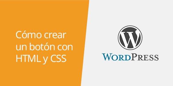 WordPress: Cómo crear un botón con HTML y CSS | Crear un botón sin plugin