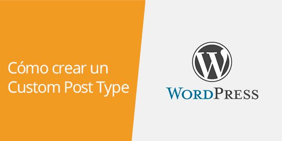 WordPress: Cómo crear un Custom Post Type sin plugin