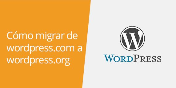WordPress: Cómo migrar la web de wordpress.com a wordpress.org