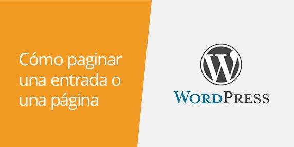 WordPress: Cómo dividir una página o una entrada en páginas diferentes | Paginar una entrada