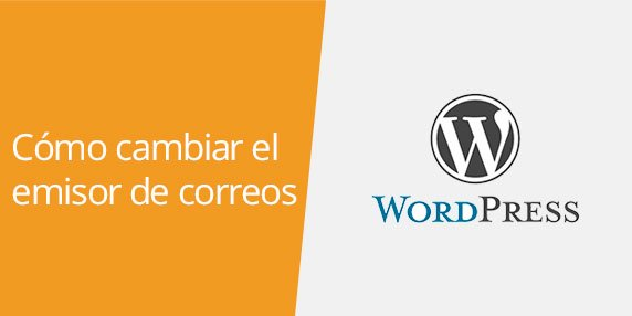 WordPress: Cómo cambiar la información del emisor de correos de la web