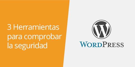WordPress: 3 Herramientas online para comprobar y mejorar la seguridad