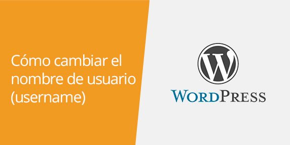 WordPress: Cómo cambiar el nombre de usuario