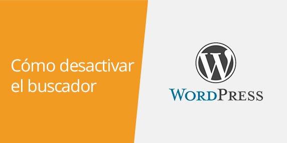 WordPress: Cómo desactivar el buscador