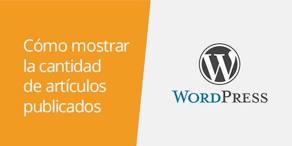 WordPress: Cómo mostrar la cantidad de artículos publicados