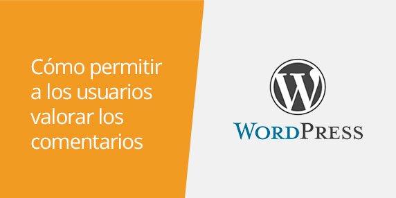 WordPress: Cómo permitir la valoración de los comentarios