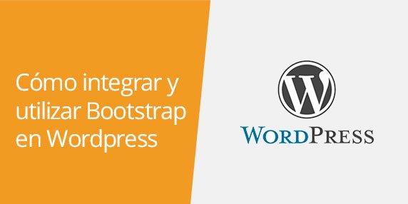 Cómo integrar Bootstrap en WordPress