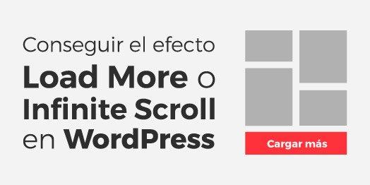 Efecto Ajax Load More Posts o Infinite Scroll en WordPress (con plugins)