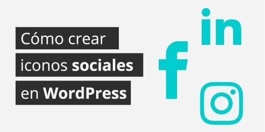 Cómo crear iconos de redes sociales en WordPress (sin plugin)