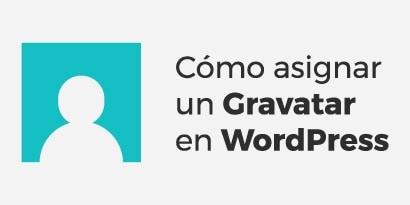 Cómo crear o asignar un Gravatar de WordPress