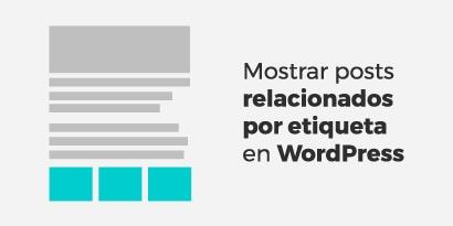 Mostrar posts relacionados por etiqueta en WordPress (sin plugin)