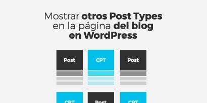Cómo añadir otros Post Types a la página de blog de WordPress