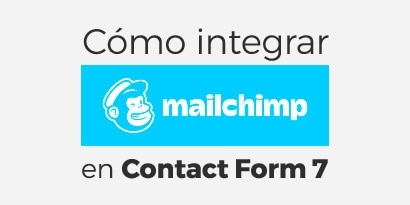Cómo integrar MailChimp en Contact Form 7