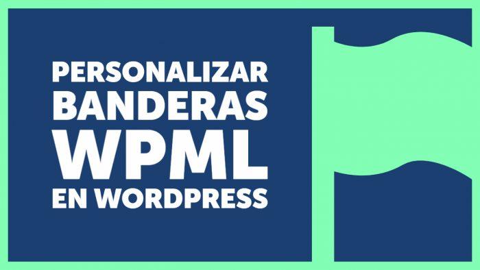 ⛳ Cómo personalizar las banderas de WPML en WordPress