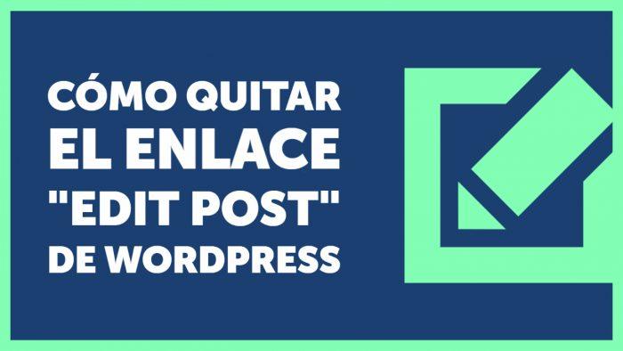 """✏️ Quitar el enlace """"editar"""" de posts y páginas de WordPress"""
