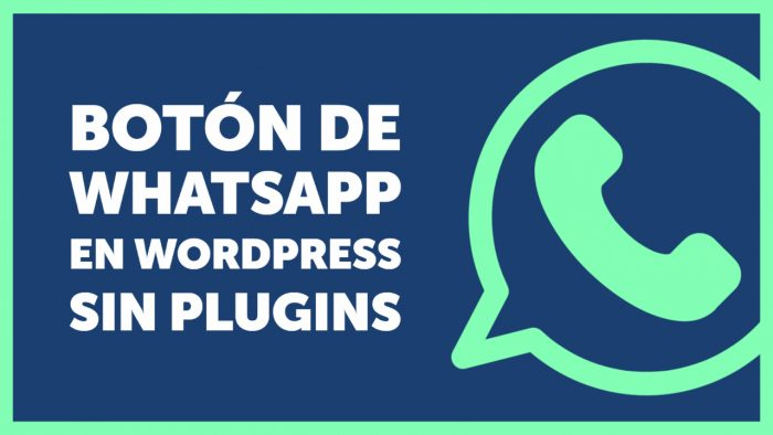 📲 Crear un botón de contacto por WhatsApp en WordPress (sin plugins)