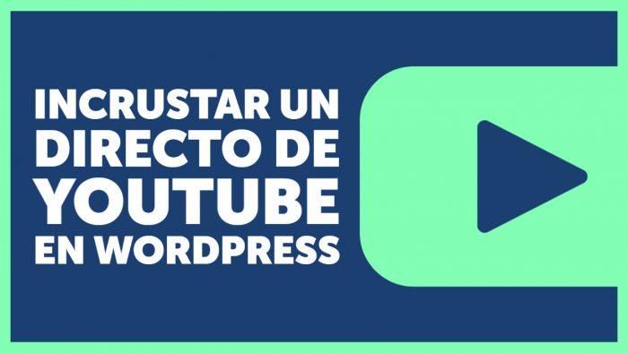 [💡Tutorial] Cómo incrustar una emisión en directo de YouTube en tu WordPress