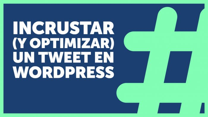 🐦Cómo insertar un tweet en WordPress (sin afectar la velocidad de carga)
