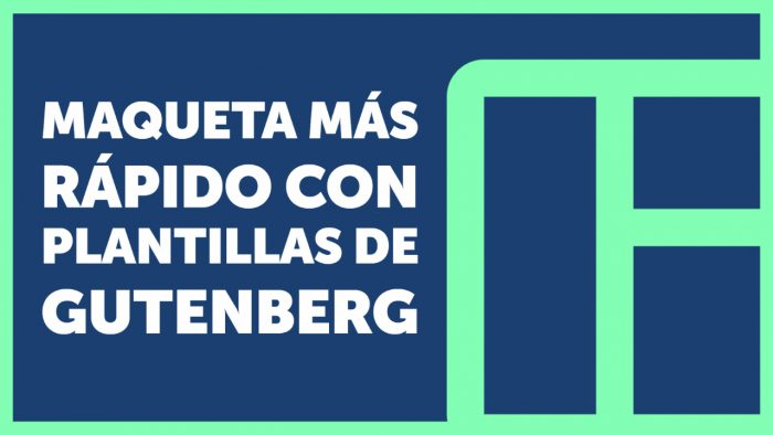 Acelera tu trabajo con Gutenberg usando librerías de plantillas