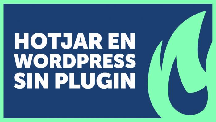 [🔥 2 minutos] Instalar Hotjar en WordPress (sin plugin)